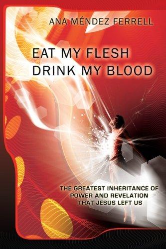 Read Online Eat My Flesh, Drink My Blood pdf