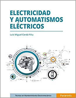 Electricidad Y Automatismos Eléctricos por Luis Miguel Cerdá Filiu epub