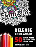BULLSHIT: 50 Swear Words to Color Your Anger