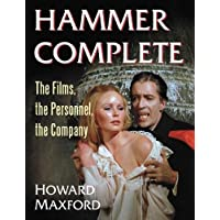 Hammer Complete: The Films, the Personnel, the Company