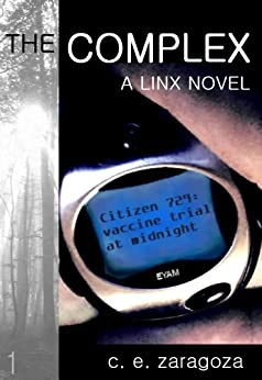 The Complex (The Linx Series Book 1) by [Zaragoza, Cathy E.]