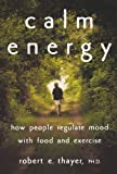 Calm Energy, Robert E. Thayer, 0195163397