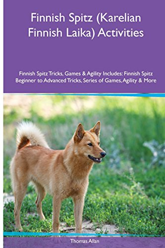 Finnish Spitz (Karelian Finnish Laika) Activities Finnish Spitz Tricks, Games & Agility. Includes: Finnish Spitz Beginner to Advanced Tricks, Series of Games, Agility and More