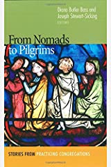 From Nomads to Pilgrims: Stories from Practicing Congregations Paperback