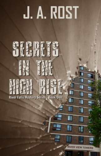 Secrets in the High Rise (River Falls Mystery Series) (Volume 1)