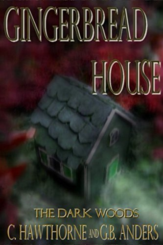 Gingerbread House (The Dark Woods Series Book 4)