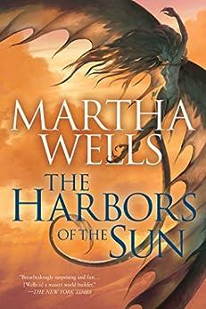 The Harbors of the Sun (The Books of the Raksura Book 5) by [Wells, Martha]