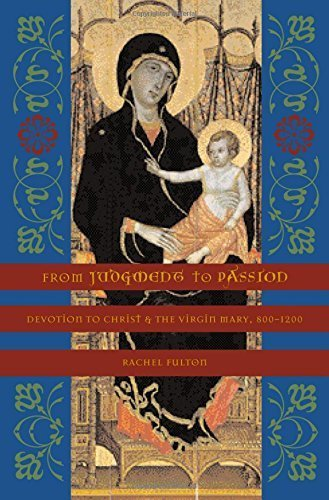 From Judgment to Passion: Devotion to Christ and the Virgin Mary, 800-1200 by Rachel Fulton Brown (2005-10-05)