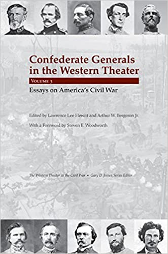 Confederate Generals In The Western Theater Vol  Essays On  Confederate Generals In The Western Theater Vol  Essays On Americas  Civil War The Western Theater In The Civil War Lawrence L Hewitt  High School Application Essay Examples also English Literature Essay Questions  Essays On High School