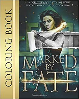 Book Marked by Fate: Official Coloring Book: A collection of 25 Young Adult Fantasy and Science novels