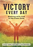 Victory Every Day: Walking with God in the Green Zone