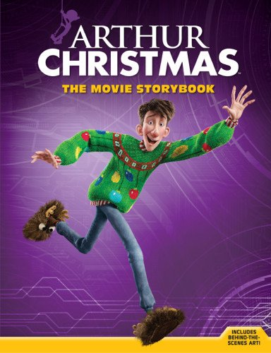Arthur Christmas The Movie Storybook Fontes Justine Fontes Ron Anteater Productions 9781402792410 Amazon Com Books