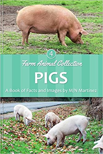 Pigs (Farm Animal Collection) (Volume 4): M/N Martinez