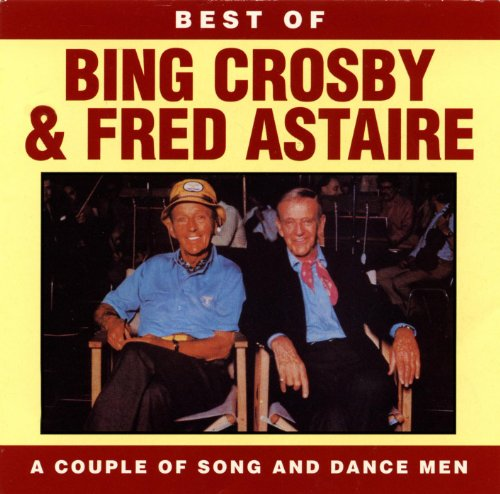 Best Of Bing Crosby and Fred Astaire