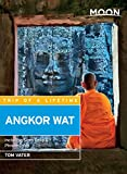 Moon Handbooks Angkor Wat: Including Siem Reap & Phnom Penh by Tom Vater front cover