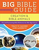 Big Bible Guide: Kids' Guide to Creation and Bible Animals, Tracy M. Sumner and Jane Landreth, 162416868X