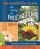 The Essential Guide to Living in Mérida 2014, Robertson Reed, 1939879000