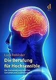 Die Berufung für Hochsensible: Die Gratwanderung zwischen Genialität und Zusammenbruch