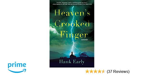 Heaven's Crooked Finger (An Earl Marcus Mystery): Hank Early