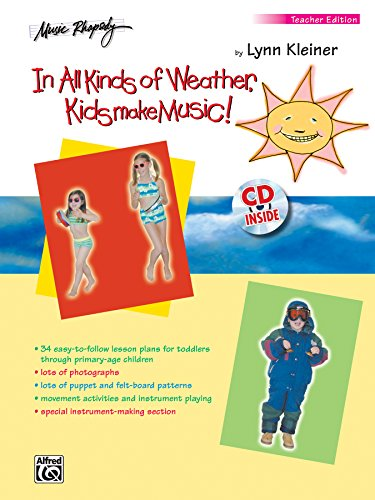 In All Kinds of Weather, Kids Make Music!: Sunny, Stormy, and Always Fun Music Activities for You and Your Child (Teacher's Book), Book & CD