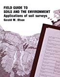 img - for Field Guide to Soils and the Environment Applications of Soil Surveys (Environmental Resource Management Series) book / textbook / text book
