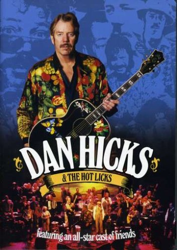 Dan Hicks & The Hot Licks by Surfdog