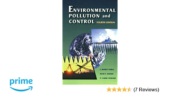 Environmental pollution and control fourth edition j jeffrey environmental pollution and control fourth edition j jeffrey peirce phd in civil and environmental engineering from the university of wisconsin at fandeluxe Gallery