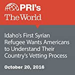 Idaho's First Syrian Refugee Wants Americans to Understand Their Country's Vetting Process | Jason Margolis