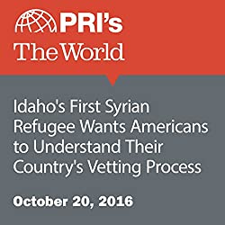Idaho's First Syrian Refugee Wants Americans to Understand Their Country's Vetting Process