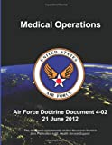 Medical Operations - Air Force Doctrine Document (AFDD) 4-02, U. S. Force, 1480271519