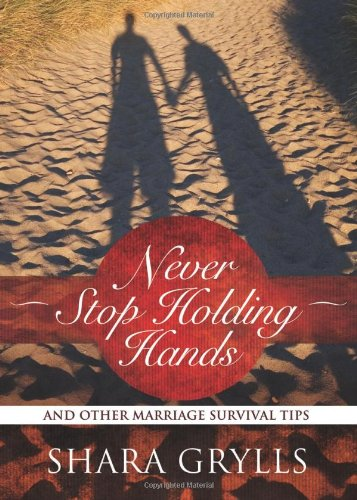 Never-Stop-Holding-Hands-And-Other-Marriage-Survival-Tips