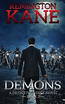 Demons (A Detective Pierce Novel Book 2) by [Kane, Remington]
