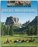 Abenteuer ROCKY MOUNTAINS - 3000 Meilen mit PFERDEN durch die Wildnis AMERIKAS - Ein Bildband mit über 210 Bildern auf 128 Seiten - STÜRTZ Verlag