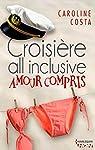Croisière all inclusive - amour compris par Costa