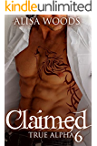 Claimed (True Alpha 6) : New Adult Paranormal Romance
