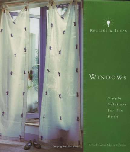 Recipes and Ideas: Windows: Simple Solutions for the Home (Recipes & Ideas)]()