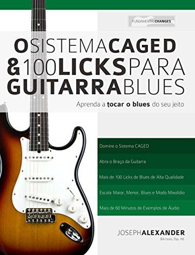 O-Sistema-CAGED-e-100-Licks-de-Guitarra-Blues-Aprenda-a-tocar-o-blues-do-seu-jeito