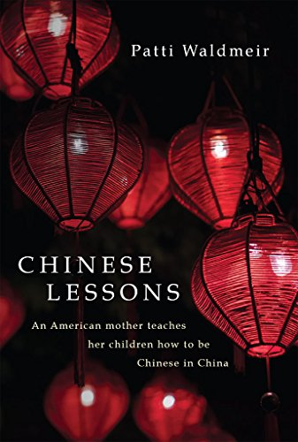 Chinese Lessons: An American mother teaches her children how to be Chinese in China (Pomfret Place)