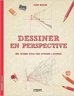 Book's Cover of Dessiner en perspective: Une méthode simple pour apprendre à dessiner. (Français) Broché – 8 octobre 2015