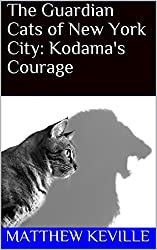 The Guardian Cats of New York City: Kodama's Courage