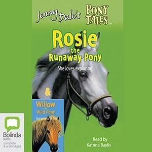 Rosie the Runaway Pony & Willow the Wild Pony Audiobook