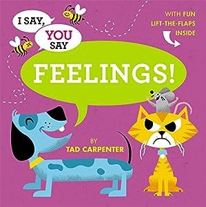 I Say, You Say Feelings!