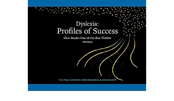 Understanding Dyslexia The Yale Center For Dyslexia Creativity >> Dyslexia Profiles Of Success Yale Center For Dyslexia Creativity