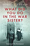 What Did You Do In The War, Sister?: Belgian