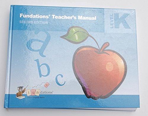 Kindergarten Teachers Manual - Fundations Teacher's Manual, Level K, 9781567785241, 1567785247, 2012