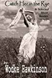 Catch Her in the Rye, Wodke Hawkinson, 1461110890