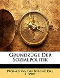 Grundzüge der Sozialpolitik, Richard Van Der Borght and Paul Lippert, 1148513515