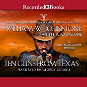 Ten Guns from Texas: A Duff MacCallister Western | William W. Johnstone, J. A. Johnstone