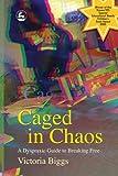 Caged in Chaos, Victoria Biggs, 1843103478