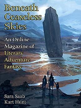 Beneath Ceaseless Skies Issue #220 by [Saab, Sara, Hunt, Kurt]